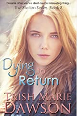 Dying to Return: The Station Series 3 Kindle Edition