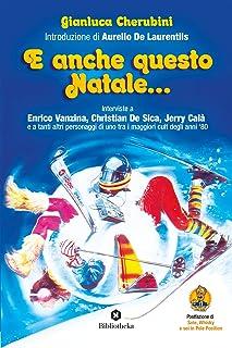 E anche questo Natale... Interviste a Enrico Vanzina, Christian De Sica, Jerry Calà e a tanti altri personaggi di uno tra ...
