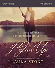 I Give Up Study Guide: The Secret Joy of a Surrendered Life