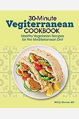30-Minute Vegiterranean Cookbook: Healthy Vegetarian Recipes for the Mediterranean Diet Kindle Edition