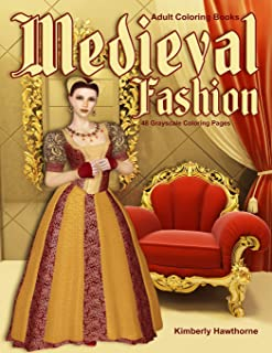 Adult Coloring Books Medieval Fashion: Life Escapes Adult Coloring Books 48 grayscale coloring pages of clothing styles fo...
