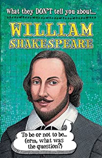 What They Don't Tell You About: William Shakespeare