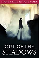 Out of the Shadows: Short Story Collection Kindle Edition