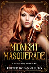 Midnight Masquerade: A Masquerade Anthology Kindle Edition
