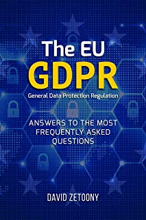 The EU GDPR General Data Protection Regulation: Answers to the Most Frequently Asked Questions