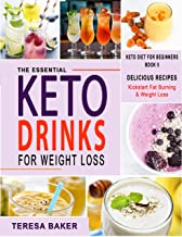 Keto Drinks Cookbook for Weight Loss: Fat-Burning, Sugar-Free & Satisfying Smoothies, Shakes, Juices, Cocktails, Teas, etc...Astonishing Low Carb Drinks ... Keep You in Ketosis (Keto Diet Redefined 5)