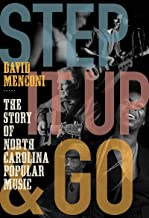 Step It Up and Go: The Story of North Carolina Popular Music, from Blind Boy Fuller and Doc Watson to Nina Simone and Supe...