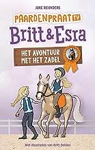 Het avontuur met het zadel (Paardenpraat tv Britt & Esra Book 2)