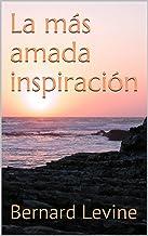 La más amada inspiración (Spanish Edition)