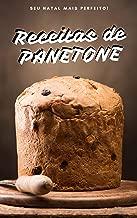 Receitas de Panetone - Mais de 40 Receitas de Panetone do Caseiro ao Tradicional e Trufado (Portuguese Edition)