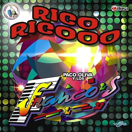 Rico Ricooo. Música de Guatemala para los Latinos by Paco Oliva & Los Francos on Amazon Music - Amazon.com