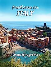 Footloose in Italy - Cinque Terre and Venice