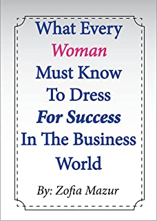 What Every Women Must Know to Dress for Success in the Business World