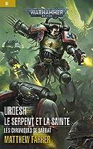 Urdesh: Le Serpent et la Sainte (Les Chroniques de Sabbat: Warhammer 40,000 t. 2)