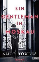 Ein Gentleman in Moskau: Roman (German Edition)