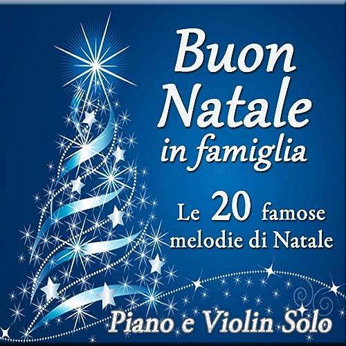 Buon Natale Famiglia.Buon Natale In Famiglia Le 20 Famose Melodie Di Natale Piano