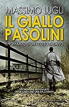 Scaricare Libri Il giallo Pasolini. Il romanzo di un delitto italiano PDF