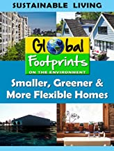 Global Footprints - Smaller, Greener, More Flexible Homes & Water Conservation