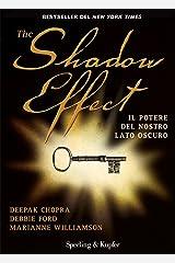 The Shadow Effect: Il potere del nostro lato oscuro (Varia) (Italian Edition) Kindle Edition