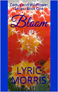 Bloom: Cactus and Wildflower Series: Book One
