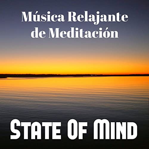 State Of Mind - Música Relajante de Meditación para Siete ...