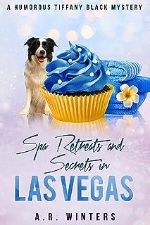 Spa Retreats and Secrets in Las Vegas: A Humorous Tiffany Black Mystery (Tiffany Black Mysteries Book 15)