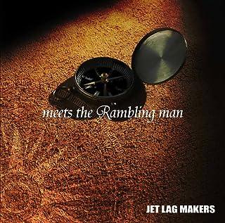 meets the Rambling man