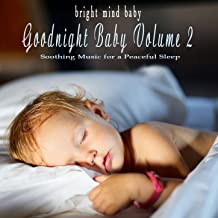 Goodnight Baby: Soothing Music for a Peaceful Sleep (Bright Mind Kids), Vol. 2