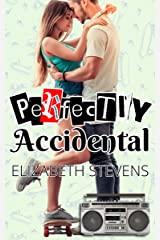 Perfectly Accidental (Accidentally Perfect Book 2) Kindle Edition