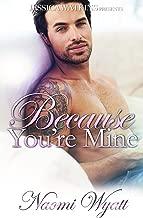 Because You're Mine: a standalone, BWWM, Alpha Male romance