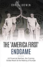 The 'America First' Endgame: US Financial Warfare, the Coming Global Reset & the Making of Europe