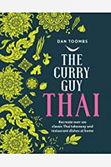 The Curry Guy Thai: Recreate over 100 Classic Thai Takeaway Dishes at Home Kindle Edition