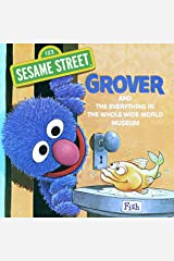 The Everything in the Whole Wide World Museum (Sesame Street): With Lovable, Furry Old Grover (Pictureback(R)) Kindle Edition