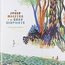 La joven maestra y la gran serpiente (APRENDIENDO A LEER) (Spanish Edition)