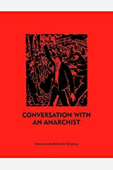 Conversation with an Anarchist Kindle Edition