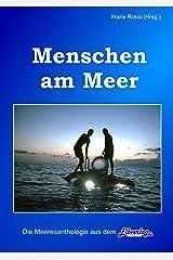 Menschen am Meer: mit Meeresforscher Professor Hans Fricke und Buchtrailer von Torgau-TV Regionalfernsehen (Themen-Anthologien aus dem Elbverlag) Kindle Ausgabe