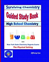 Surviving Chemistry Guided Study Book: High School Chemistry: 2015 Revision - with NYS Chemistry Regents Exams: The Physical Setting