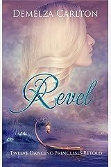 Revel: Twelve Dancing Princesses Retold (Romance a Medieval Fairytale) Kindle Edition
