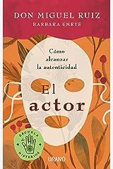 El actor: Cómo alcanzar la autenticidad (Crecimiento personal) (Spanish Edition) eBook Kindle