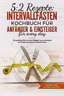 5:2 Rezepte : Intervallfasten Kochbuch für Anfänger &a