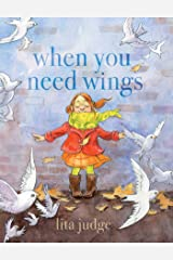 When You Need Wings Hardcover