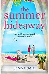 The Summer Hideaway: An uplifting feel good summer romance Kindle Edition
