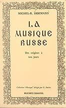 Histoire de la musique russe: Des origines à nos jours (French Edition)