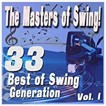 The Masters of Swing! (33 Best of Swing Generation, Vol. 1)