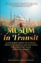 Muslim in Transit: A little boy grows up in Patna, travels to America and discovers the essence of Islam