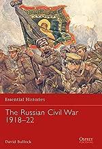 The Russian Civil War 1918–22 (Essential Histories Book 69)