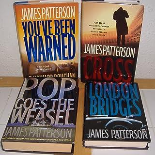 Cross, You've Been Warned, London Bridges & Pop Goes the Weasel by James Patterson (4 Books)