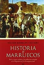 Historia de Marruecos. De los origenes tribales y la poblaciones nomada a la independencia y la monarquia actual