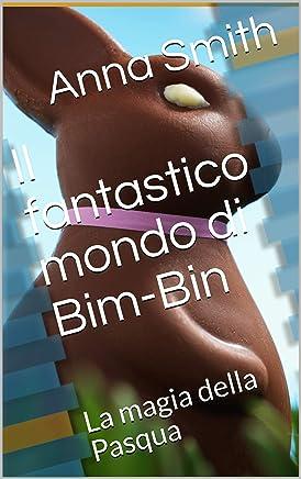 Il fantastico mondo di Bim-Bin: La magia della Pasqua
