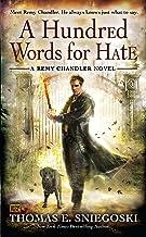A Hundred Words for Hate (REMY CHANDLER NOVEL Book 4)